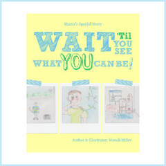 Children's Book - Wait 'Til You See What You Can Be!