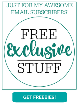 Just for my awesome Email Subscribers! Free Exclusive Stuff. Get Freebies!